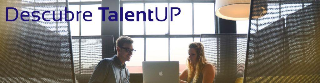 Descubre TalentUP